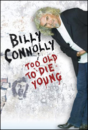 Billy Connolly_Too Old to Die Young